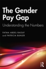 The Gender Pay Gap : Understanding the Numbers - eBook