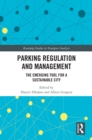 Parking Regulation and Management : The Emerging Tool for a Sustainable City - eBook