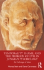 Temporality, Shame, and the Problem of Evil in Jungian Psychology : An Exchange of Ideas - eBook