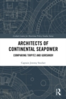 Architects of Continental Seapower : Comparing Tirpitz and Gorshkov - eBook