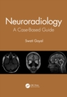 Neuroradiology : A Case-Based Guide - eBook