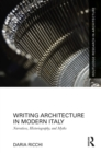 Writing Architecture in Modern Italy : Narratives, Historiography, and Myths - eBook