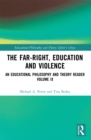 The Far-Right, Education and Violence : An Educational Philosophy and Theory Reader Volume IX - eBook