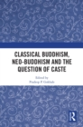 Classical Buddhism, Neo-Buddhism and the Question of Caste - eBook