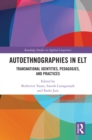 Autoethnographies in ELT : Transnational Identities, Pedagogies, and Practices - eBook
