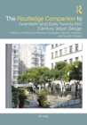 The Routledge Companion to Twentieth and Early Twenty-First Century Urban Design : A History of Shifting Manifestoes, Paradigms, Generic Solutions, and Specific Designs - eBook