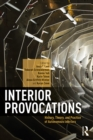 Interior Provocations : History, Theory, and Practice of Autonomous Interiors - eBook