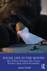 Social Life in the Movies : How Hollywood Imagines War, Schools, Romance, Aging, and Social Inequality - eBook