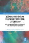 Blended and Online Learning for Global Citizenship : New Technologies and Opportunities for Intercultural Education - eBook