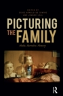 Picturing the Family : Media, Narrative, Memory - eBook