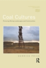 Coal Cultures : Picturing Mining Landscapes and Communities - eBook