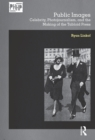 Public Images : Celebrity, Photojournalism, and the Making of the Tabloid Press - eBook