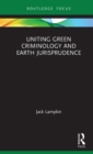 Uniting Green Criminology and Earth Jurisprudence - eBook