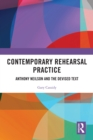 Contemporary Rehearsal Practice : Anthony Neilson and the Devised Text - eBook