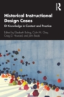 Historical Instructional Design Cases : ID Knowledge in Context and Practice - eBook