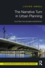 The Narrative Turn in Urban Planning : Plotting the Helsinki Waterfront - eBook