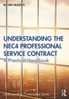 Understanding the NEC4 Professional Service Contract : A Practical Handbook - eBook