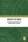 Brecht in India : The Poetics and Politics of Transcultural Theatre - eBook