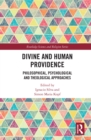Divine and Human Providence : Philosophical, Psychological and Theological Approaches - eBook