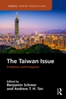 The Taiwan Issue: Problems and Prospects - eBook
