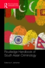Routledge Handbook of South Asian Criminology - eBook