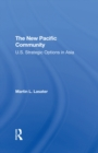 The New Pacific Community : U.s. Strategic Options In Asia - eBook