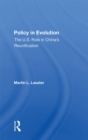 Policy In Evolution : The U.s. Role In China's Reunification - eBook