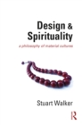 Design and Spirituality : A Philosophy of Material Cultures - eBook