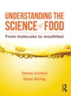 Understanding the Science of Food : From molecules to mouthfeel - eBook