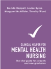 Clinical Helper for Mental Health Nursing : The vital guide for students and new graduates - eBook