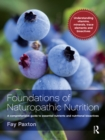 Foundations of Naturopathic Nutrition : A comprehensive guide to essential nutrients and nutritional bioactives - eBook