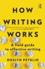 How Writing Works : A field guide to effective writing - eBook
