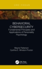 Behavioral Cybersecurity : Fundamental Principles and Applications of Personality Psychology - eBook