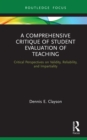 A Comprehensive Critique of Student Evaluation of Teaching : Critical Perspectives on Validity, Reliability, and Impartiality - eBook