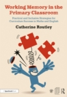 Working Memory in the Primary Classroom : Practical and Inclusive Strategies for Curriculum Success in Maths and English - eBook