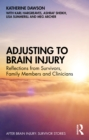 Adjusting to Brain Injury : Reflections from Survivors, Family Members and Clinicians - eBook