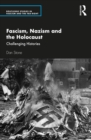 Fascism, Nazism and the Holocaust : Challenging Histories - eBook
