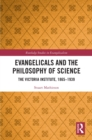 Evangelicals and the Philosophy of Science : The Victoria Institute, 1865-1939 - eBook