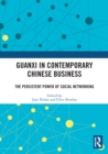 Guanxi in Contemporary Chinese Business : The Persistent Power of Social Networking - eBook