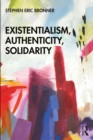 Existentialism, Authenticity, Solidarity - eBook