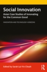 Social Innovation : Asian Case Studies of Innovating for the Common Good - eBook