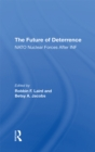 The Future Of Deterrence : Nato Nuclear Forces After Inf - eBook