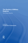 The Decline Of Military Regimes : The Civilian Influence - eBook
