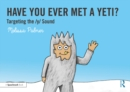 Have You Ever Met a Yeti? : Targeting the y Sound - eBook