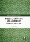 Wildlife, Landscape Use and Society : Regional Case Studies in Japan - eBook