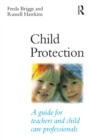 Child Protection : A guide for teachers and child care professionals - eBook