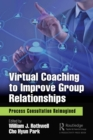 Virtual Coaching to Improve Group Relationships : Process Consultation Reimagined - eBook