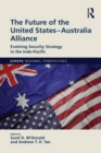 The Future of the United States-Australia Alliance : Evolving Security Strategy in the Indo-Pacific - eBook