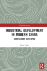 Industrial Development in Modern China : Comparisons with Japan - eBook