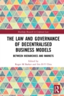 The Law and Governance of Decentralised Business Models : Between Hierarchies and Markets - eBook